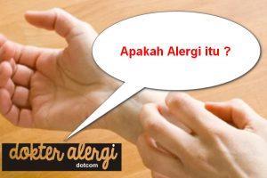 Apakah Alergi itu ?
